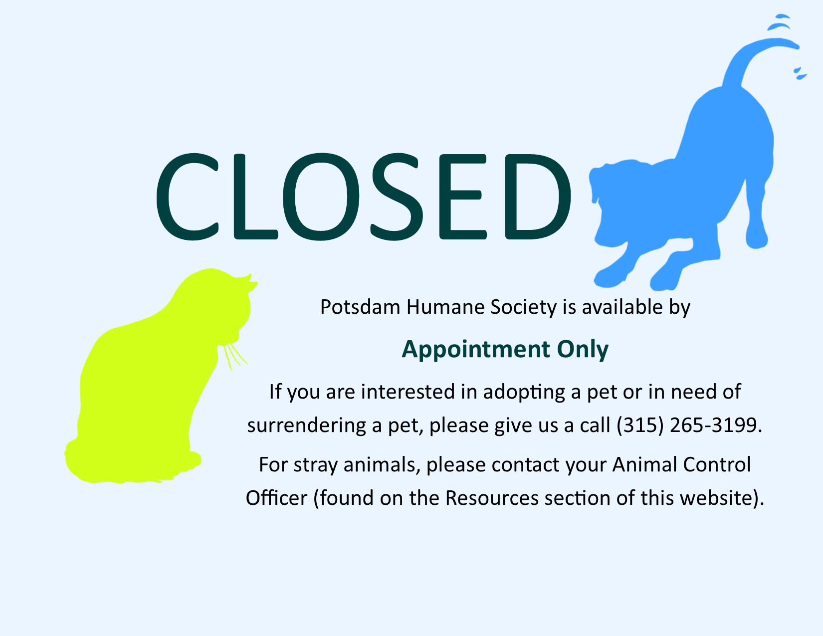 <a href='http://potsdamhumanesociety.org/wp/?p=9532'>Shelter Closed</a>